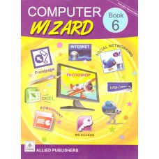 Allied Publishers Computer Wizard Class 6