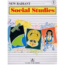 Allied Publishers New Radiant Social Studies Class 1