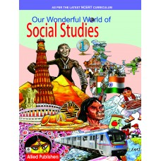 Allied Publishers Our Wonderful World of Social Studies Class 1