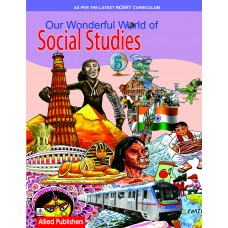 Allied Publishers Our Wonderful World of Social Studies Class 5