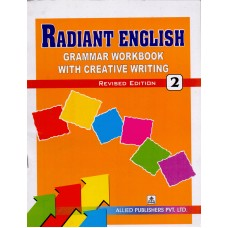 Allied Publishers Radiant English Grammar Workbook with Creative Writing Class 2