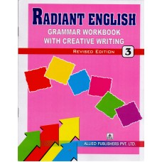 Allied Publishers Radiant English Grammar Workbook with Creative Writing Class 3