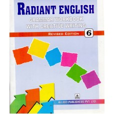 Allied Publishers Radiant English Grammar Workbook with Creative Writing Class 6