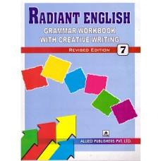 Allied Publishers Radiant English Grammar Workbook with Creative Writing Class 7